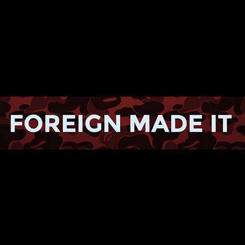 Foreign-Made-It